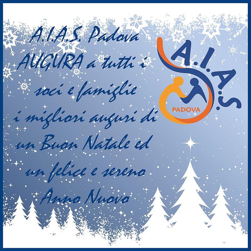 Buon Natale ed un felice e sereno Anno Nuovo AIAS Padova